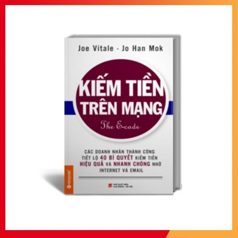 Kiếm Tiền Trên Mạng – Joe Vitale & Jo Han Mok