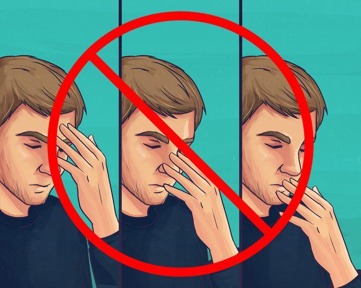 Không chạm vào miệng, mũi hoặc mắt của bạn