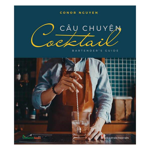 Câu Chuyện Cocktail - Bartender'S Guide
