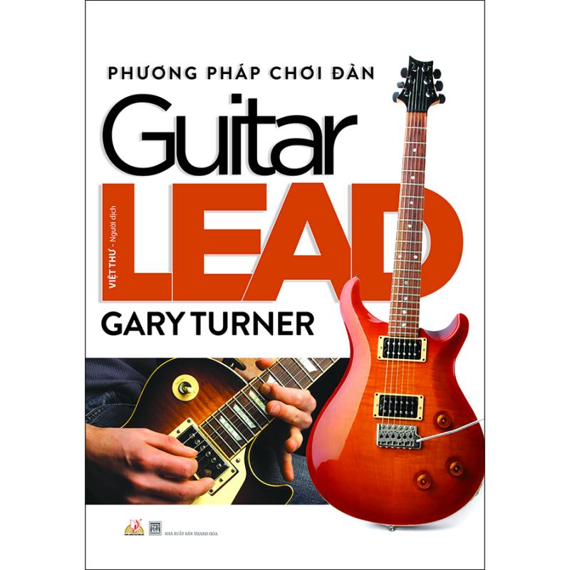 Phương Pháp Chơi Đàn Guitar Lead (Tái Bản)