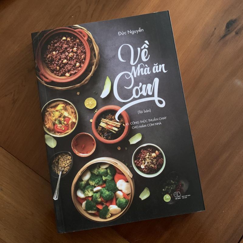 Về Nhà Ăn Cơm - 45 Công Thức Thuần Chay Cho Mâm Cơm Nhà Bạn